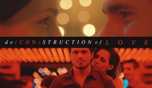 De(con)struction of Love TRAILER