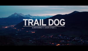 Trail Dog – Season 5, Episode 2 of Salomon Running TV